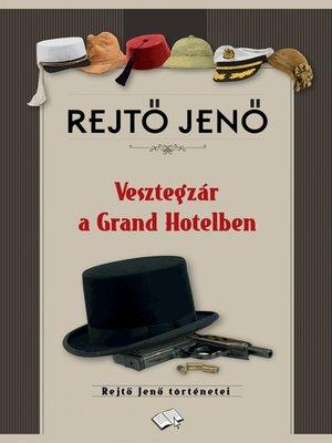 cover image of Vesztegzár a Grand Hotelben