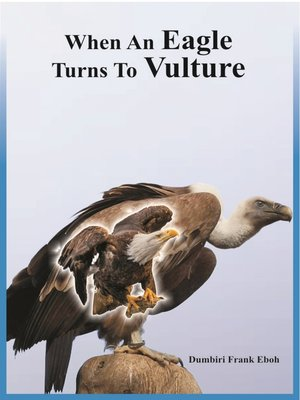 cover image of When An Eagle Turns To Vulture