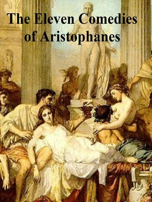 cover image of The Eleven Comedies of Aristophanes