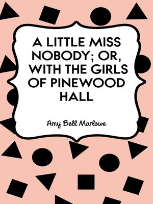 cover image of A Little Miss Nobody; Or, With the Girls of Pinewood Hall