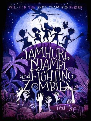 cover image of Jamhuri, Njambi & Fighting Zombies