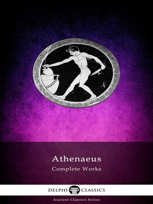cover image of Delphi Complete Works of Athenaeus (Illustrated)
