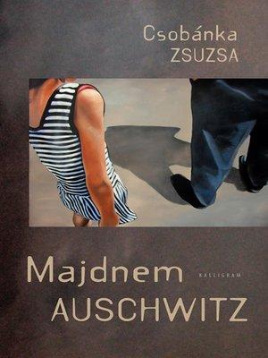 cover image of Majdnem Aushwitz