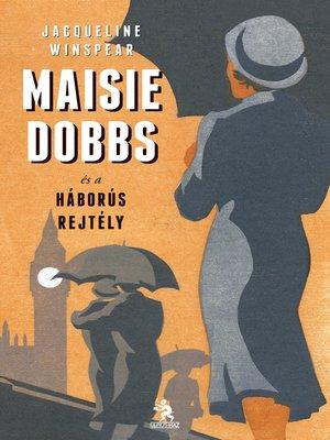 cover image of Maisie Dobbs és a háborús rejtély