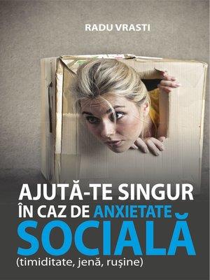 cover image of Ajuta-te singur in cazde anxietate socială