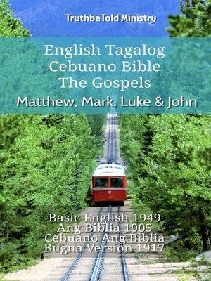 cover image of English Tagalog Cebuano Bible--The Gospels--Matthew, Mark, Luke & John