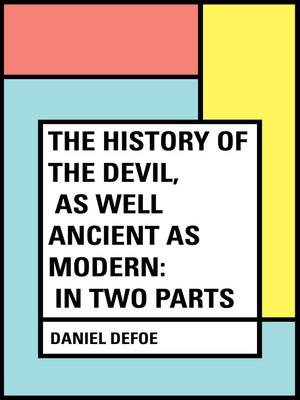cover image of The History of the Devil, As Well Ancient as Modern: In Two Parts