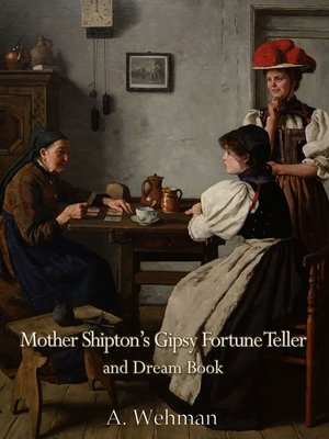 cover image of Mother Shipton's Gipsy Fortune Teller and Dream Book