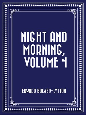 cover image of Night and Morning, Volume 4
