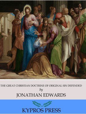 cover image of The Great Christian Doctrine of Original Sin Defended