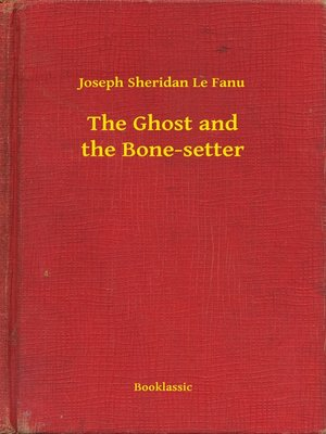 cover image of The Ghost and the Bone-setter