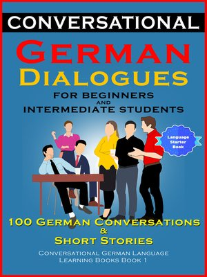 cover image of Conversational German Dialogues For Beginners and Intermediate Students