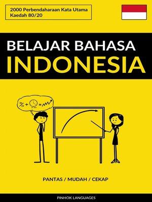 cover image of Belajar Bahasa Indonesia--Pantas / Mudah / Cekap