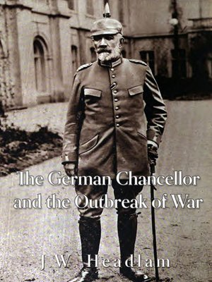 cover image of The German Chancellor and the Outbreak of War