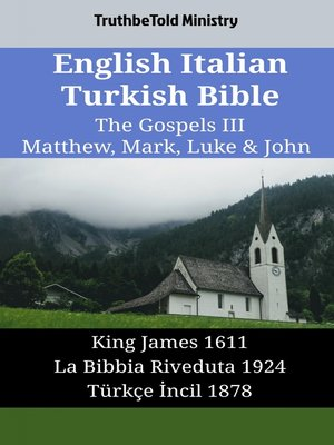 cover image of English Italian Turkish Bible - The Gospels III - Matthew, Mark, Luke & John