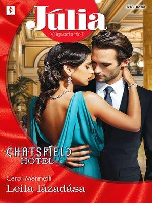 cover image of Júlia 613. - Leila lázadása (Chatsfield Hotel 11.)