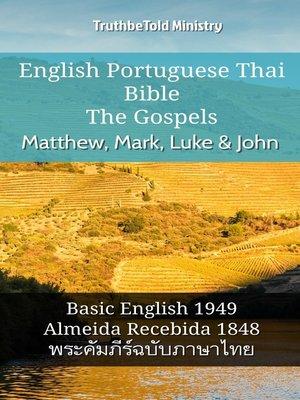 cover image of English Portuguese Thai Bible--The Gospels--Matthew, Mark, Luke & John