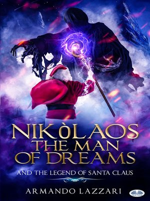 cover image of Nikolaos the Man of Dreams ...and the Legend of Santa Claus