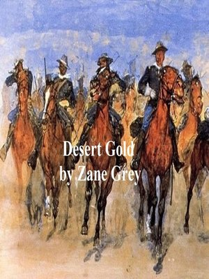 cover image of Desert Gold, a Romance of the Border
