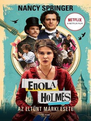 cover image of Enola Holmes--Az eltűnt márki esete