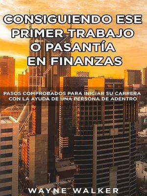 cover image of Consiguiendo Ese Primer Trabajo o Pasantía En Finanzas