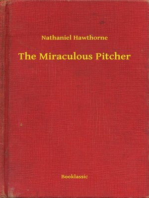 cover image of The Miraculous Pitcher