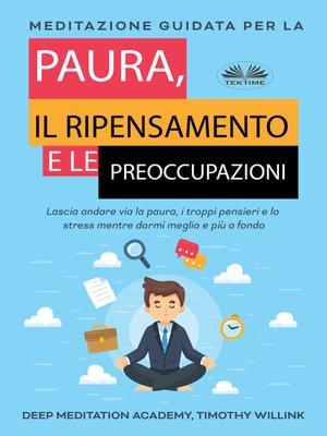 cover image of Meditazione Guidata Per La Paura, Il Ripensamento E Le Preoccupazioni