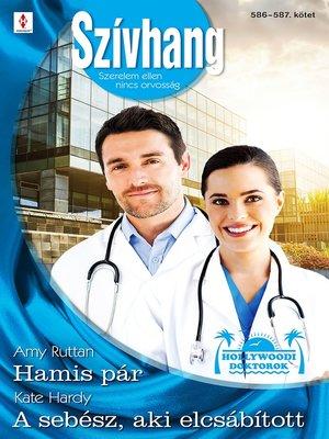 cover image of Hamis pár (Hollywoodi doktorok 4.), a sebész, aki elcsábított