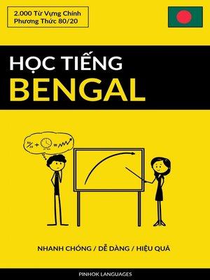 cover image of Học Tiếng Bengal--Nhanh Chóng / Dễ Dàng / Hiệu Quả