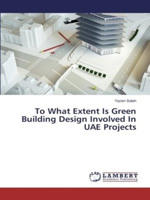 cover image of To What Extent Is Green Building Design Involved In UAE Projects