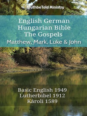 cover image of English German Hungarian Bible--The Gospels--Matthew, Mark, Luke & John