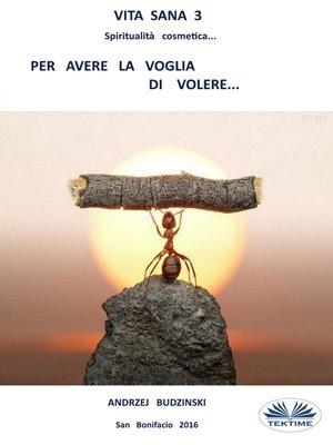 cover image of Vita Sana 3. Per Avere La Voglia Di Volere.