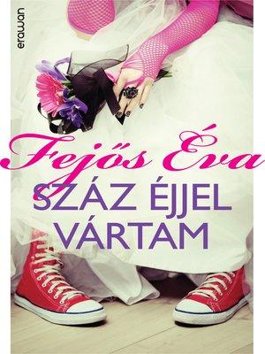 cover image of Száz éjjel vártam