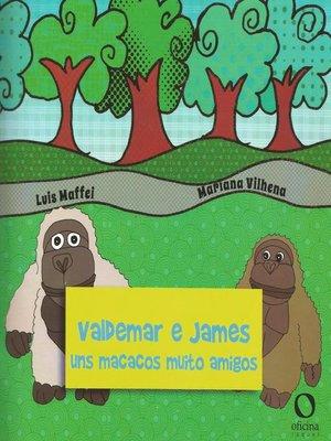 cover image of Valdemar e James uns macacos muito amigos