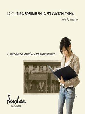 cover image of La cultura popular en la educación china