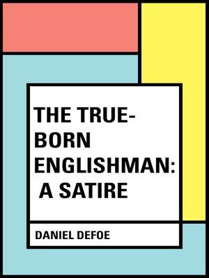 cover image of The True-Born Englishman: A Satire