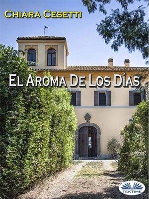 cover image of El Aroma De Los Días