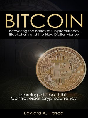cover image of Bitcoins: Discovering the Basics of Cryptocurrency, Blockchain and the New Digital Money