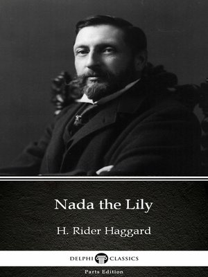 cover image of Nada the Lily by H. Rider Haggard - Delphi Classics