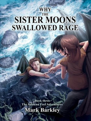 cover image of Why the Sister Moons Swallowed Rage