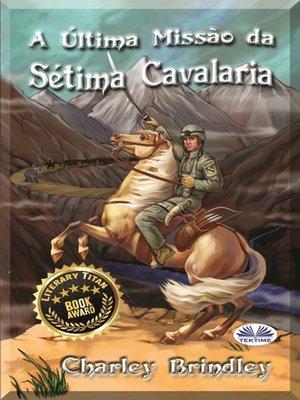 cover image of A Última Missão Da Sétima Cavalaria