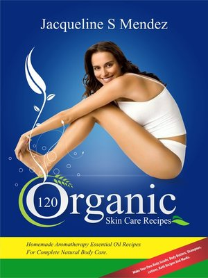 cover image of 120 Organic Skin Care Recipes