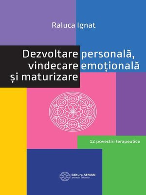 cover image of Dezvoltare personală, vindecare emoțională și maturizare. 12 povestiri terapeutice
