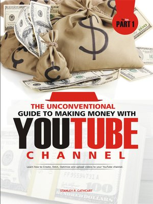 cover image of The Unconventional Guide to Making Money With Youtube Channel