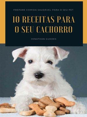 cover image of 10 Receitas para o seu cachorro