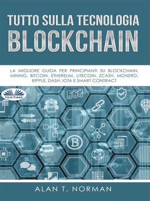 cover image of Tutto Sulla Tecnologia Blockchain