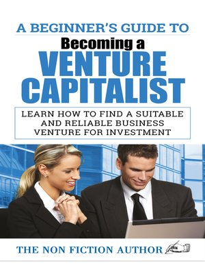 cover image of A Beginner's Guide to Becoming a Venture Capitalist