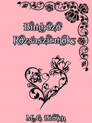 cover image of Bimbózó Rózsaszirmok
