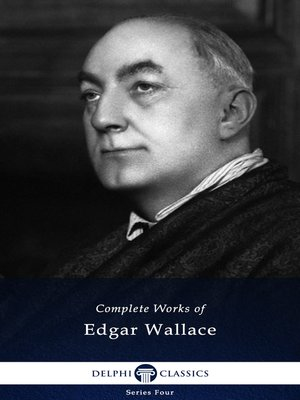cover image of Delphi Complete Works of Edgar Wallace (Illustrated)