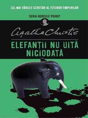 cover image of Elefanții Nu Uită Niciodată